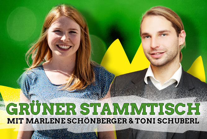 Grüner Stammtisch mit Toni Schuberl und Marlene Schönberger